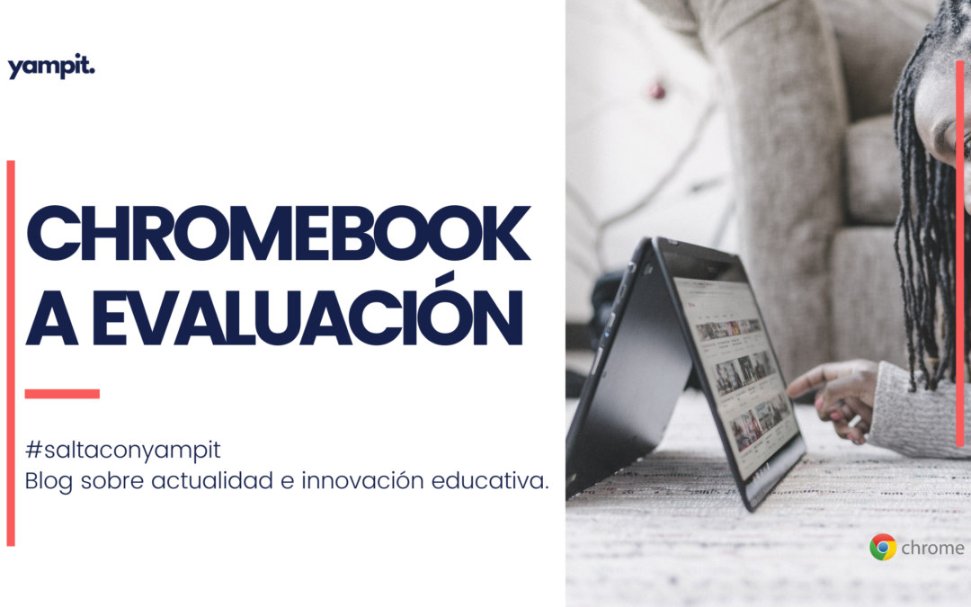 Los Chromebook a evaluación